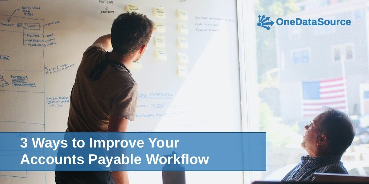 Accounts Payable Workflow: 3 Ways to Improve Yours