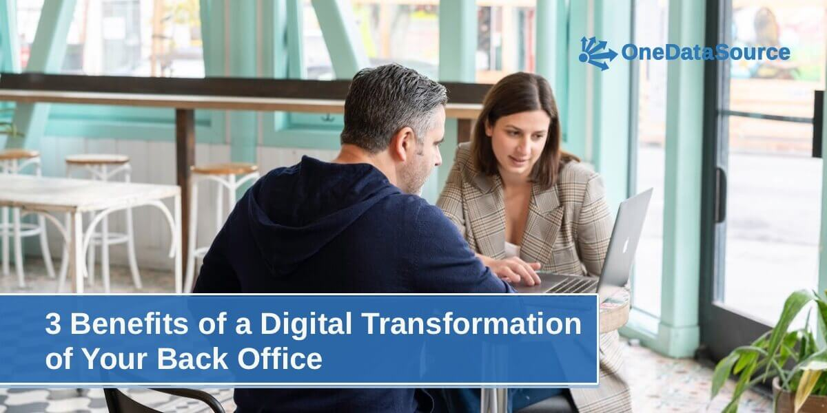 3 Benefits Digital Transformation Back Office